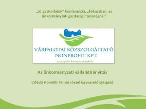 J gyakorlatok konferencia Fkuszban az nkormnyzati gazdasgi trsasgok