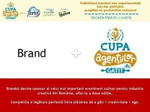 Brandul devine sponsor al celui mai important eveniment