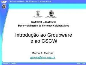 Desenvolvimento de Sistemas Colaborativos MAC 0434 e MAC