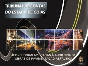 TRIBUNAL DE CONTAS DO ESTADO DE GOIAS TECNOLOGIAS