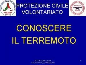 PROTEZIONE CIVILE VOLONTARIATO CONOSCERE IL TERREMOTO PROTEZIONE CIVILE