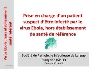 Virus Ebola hors tablissement sant rfrent 10032021 Prise