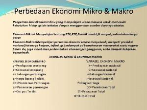 Perbedaan Ekonomi Mikro Makro Pengertian Ilmu Ekonomi Ilmu