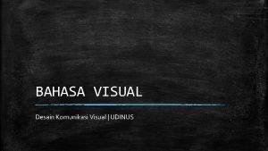 BAHASA VISUAL Desain Komunikasi Visual UDINUS Verbal Rupa