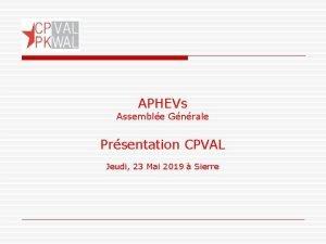 APHEVs Assemble Gnrale Prsentation CPVAL Jeudi 23 Mai