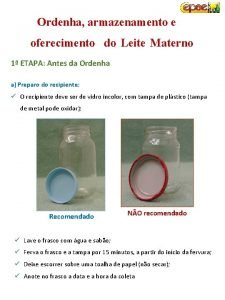 Ordenha armazenamento e oferecimento do Leite Materno 1