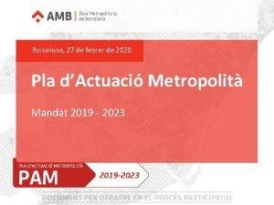 Barcelona 27 de febrer de 2020 Pla dActuaci