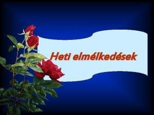 Diapositive de rsum Diapositive de rsum Heti elmlkedsek