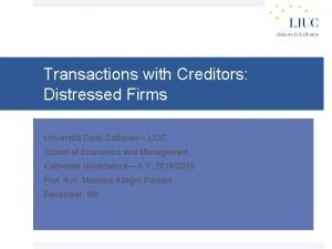 Transactions with Creditors Distressed Firms Universit Carlo Cattaneo