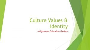 Culture Values Identity Indigineous Education System Culture Values