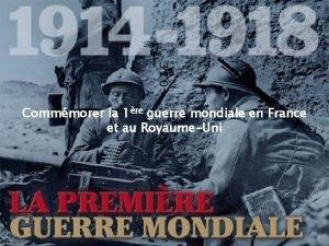 Commmorer la 1re guerre mondiale en France et