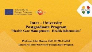 Inter University Postgraduate Program Health Care Management Health