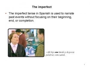2 2 The imperfect The imperfect tense in