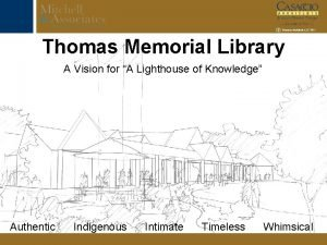 C Casaccio Architects LLC 2011 Thomas Memorial Library