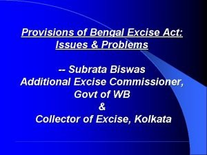 Provisions of Bengal Excise Act Issues Problems Subrata