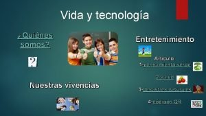 Vida y tecnologa Quines somos Entretenimiento Articulo 1