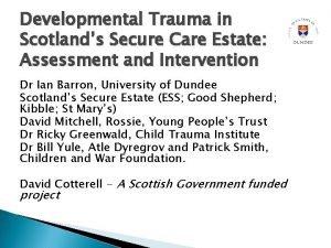 Developmental Trauma in Scotlands Secure Care Estate Assessment