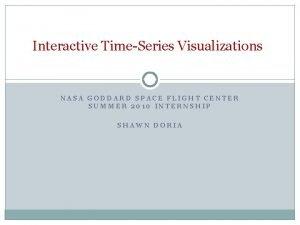Interactive TimeSeries Visualizations NASA GODDARD SPACE FLIGHT CENTER