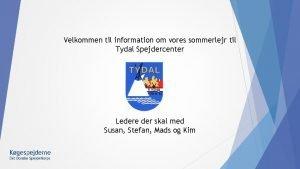 Velkommen til information om vores sommerlejr til Tydal