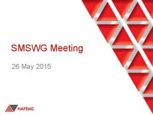 SMSWG Meeting 26 May 2015 Agenda Welcome Guest