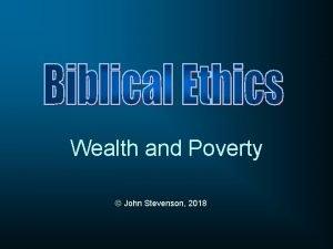 Wealth and Poverty John Stevenson 2018 You shall