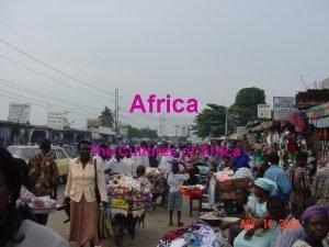 Africa The Cultures of Africa The Cultures of