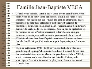 Famille JeanBaptiste VEGA C tait votre maman votre