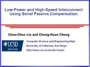 LowPower and HighSpeed Interconnect Using Serial Passive Compensation
