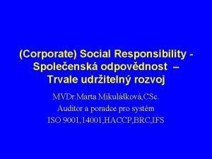 Corporate Social Responsibility Spoleensk odpovdnost Trvale udriteln rozvoj
