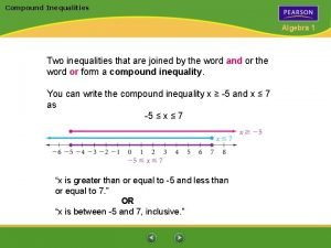 Compound Inequalities Algebra 1 Two inequalities that are