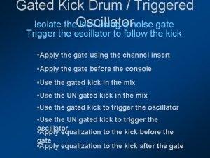 Gated Kick Drum Triggered Isolate the Oscillator kick