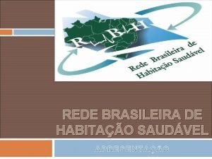 REDE BRASILEIRA DE HABITAO SAUDVEL Habitao Ao de