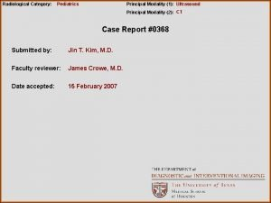 Radiological Category Pediatrics Principal Modality 1 Ultrasound Principal