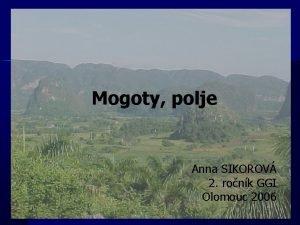 Mogoty polje Anna SIKOROV 2 ronk GGI Olomouc