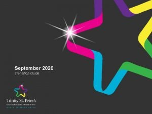 September 2020 Transition Guide To help you to