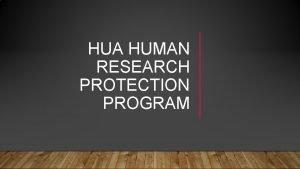 HUA HUMAN RESEARCH PROTECTION PROGRAM ESTR WEBSITE IRB