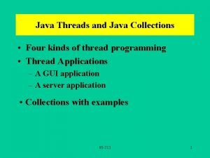 Java Threads and Java Collections Four kinds of