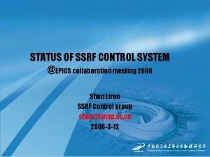 STATUS OF SSRF CONTROL SYSTEM EPICS collaboration meeting