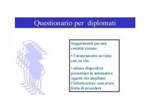 Questionario per diplomati Suggerimenti per una corretta visione