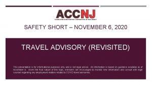 SAFETY SHORT NOVEMBER 6 2020 TRAVEL ADVISORY REVISITED