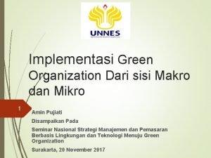 Implementasi Green Organization Dari sisi Makro dan Mikro