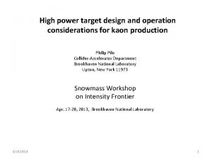 High power target design and operation considerations for