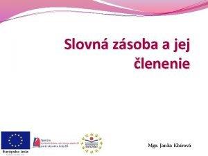 Slovn zsoba a jej lenenie Mgr Janka Khrov