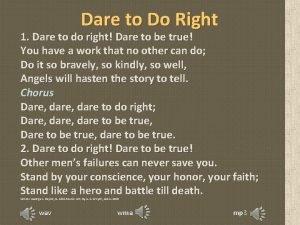 Dare to Do Right 1 Dare to do