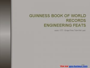 GUINNESS BOOK OF WORLD RECORDS ENGINEERING FEATS music