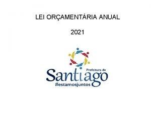 LEI ORAMENTRIA ANUAL 2021 Lei Oramentria Anual 2021