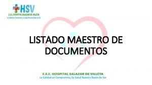 LISTADO MAESTRO DE DOCUMENTOS ALCANCE El Listado Maestro