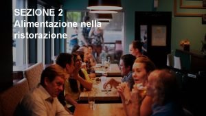 SEZIONE 2 Alimentazione nella ristorazione ALIMENTAZIONE NELLA RISTORAZIONE