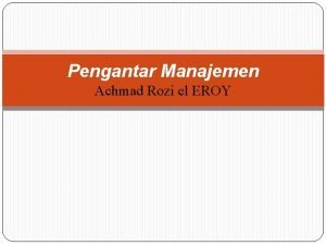 Pengantar Manajemen Achmad Rozi el EROY Definisi Manajemen