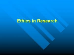 Ethics in Research What is meant by ethics